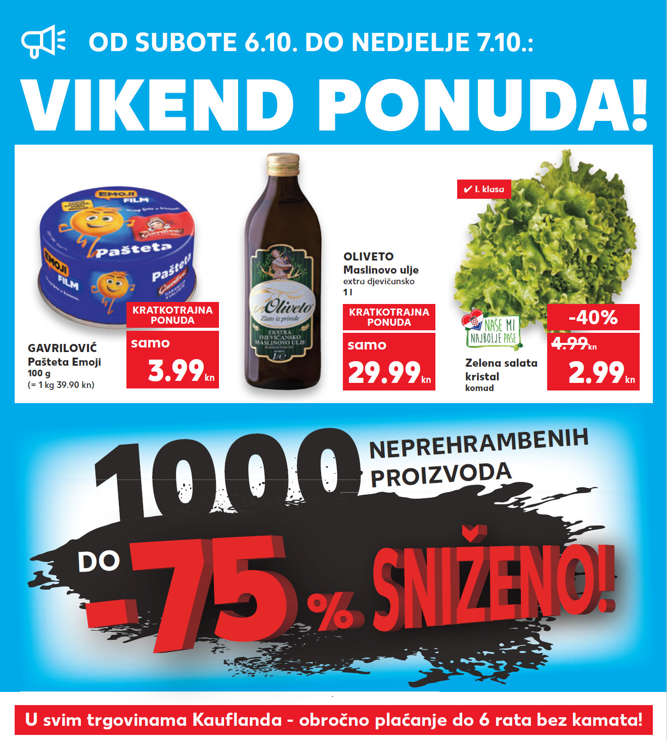 Top ponuda samo u subotu i nedjelju. Nova vikend akcija od 06.-07.10.2018. u Kaufland supermarketima.