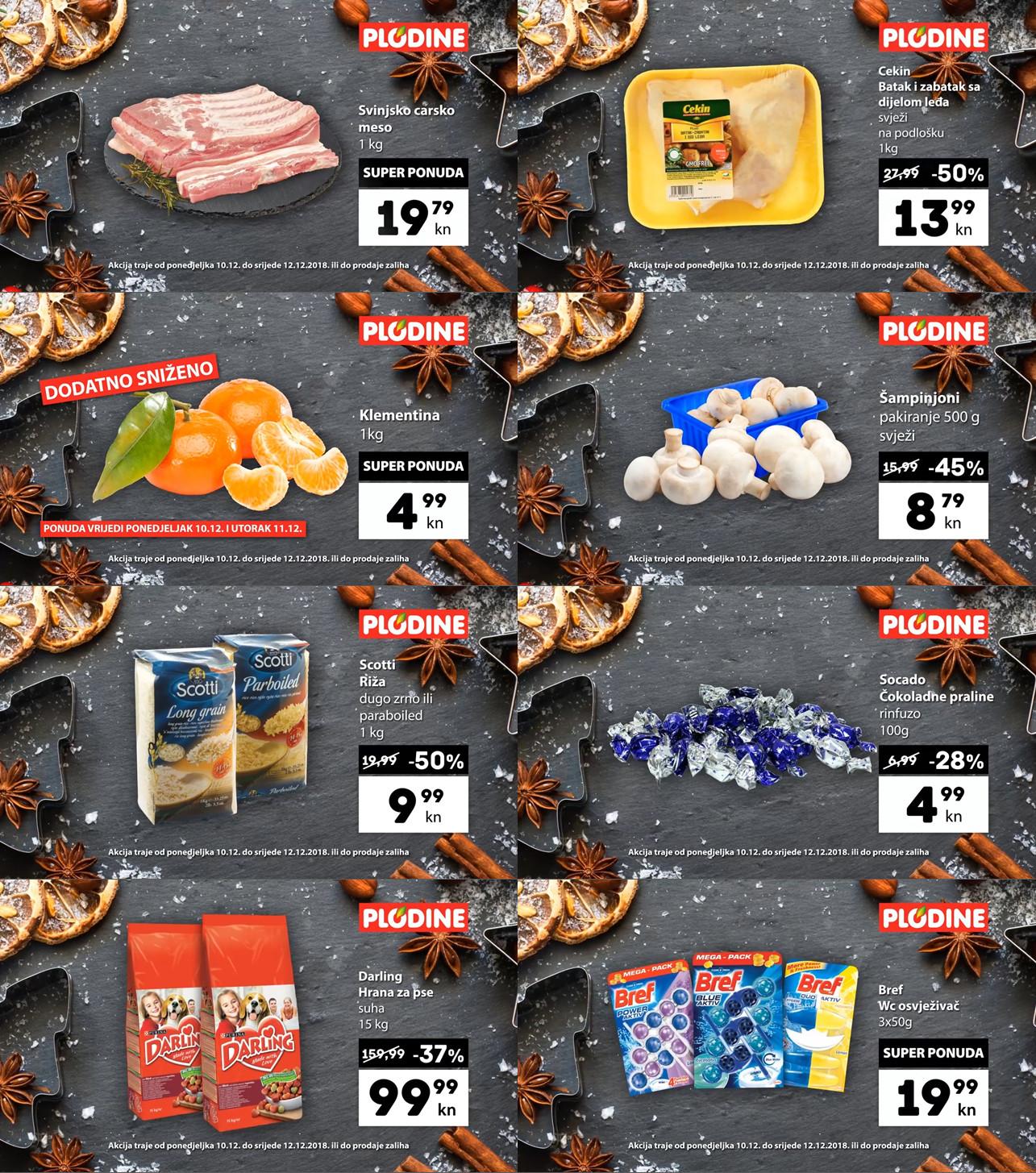 Top ponude za početak tjedna! Od ponedjeljka do utorka, 10.- 12.12.2018.  iskoristite nove popuste i kupujte povoljnije u Plodine supermarketima.